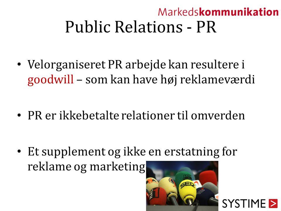 Public Relations - PR Velorganiseret PR arbejde kan resultere i goodwill – som kan have høj reklameværdi.