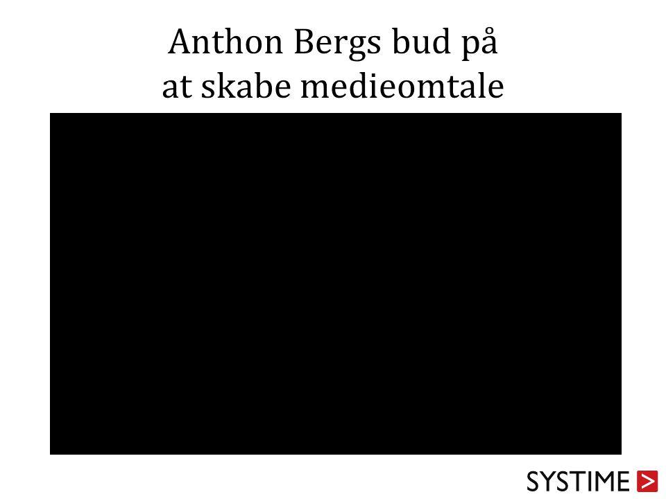 Anthon Bergs bud på at skabe medieomtale