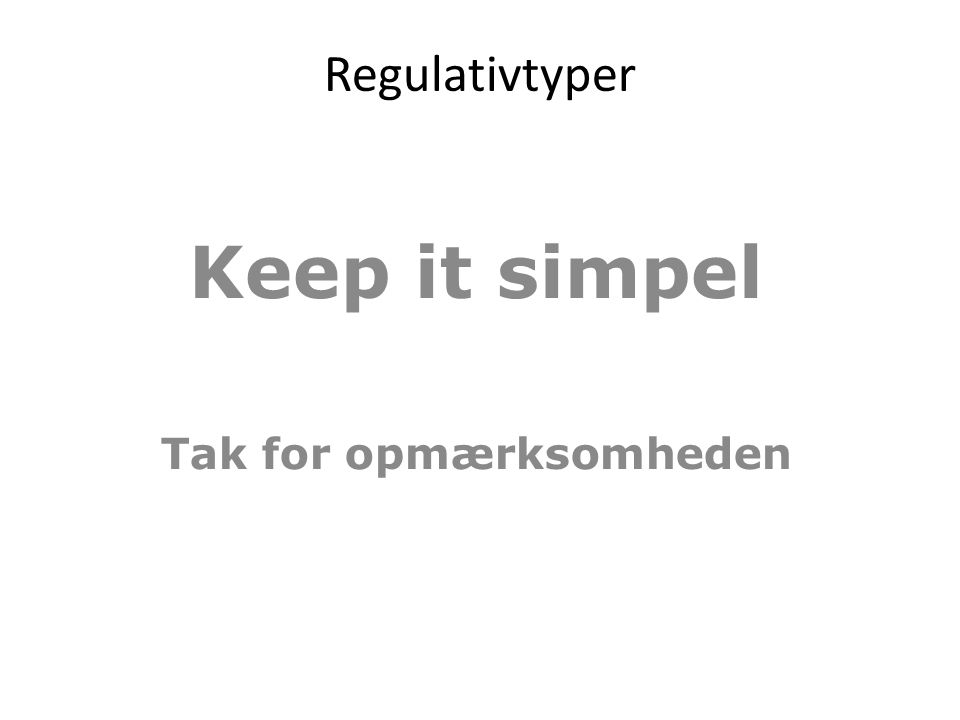 Keep it simpel Tak for opmærksomheden