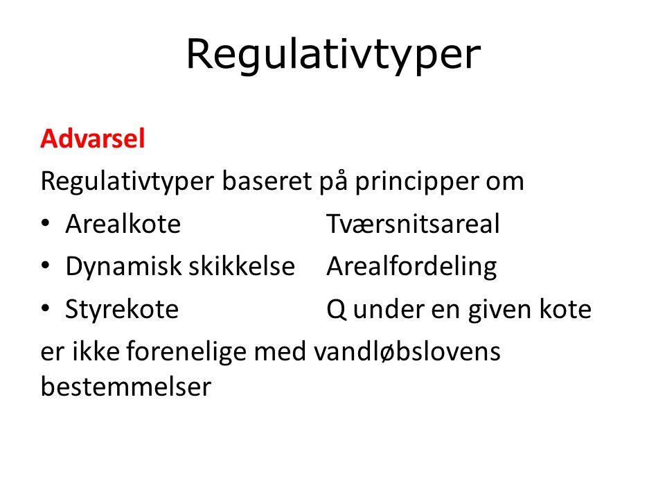 Regulativtyper Advarsel Regulativtyper baseret på principper om