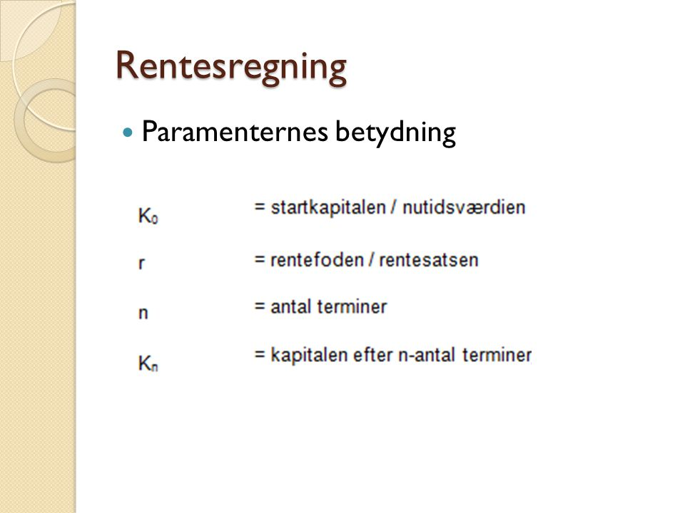 Rentesregning Paramenternes betydning