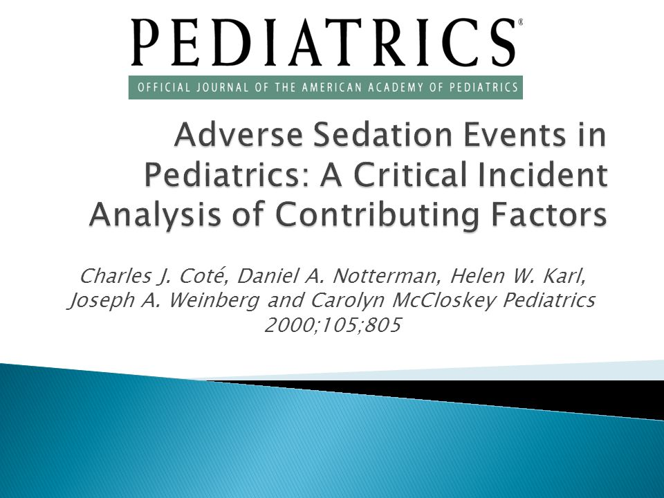 Adverse Sedation Events in Pediatrics: A Critical Incident Analysis of Contributing Factors