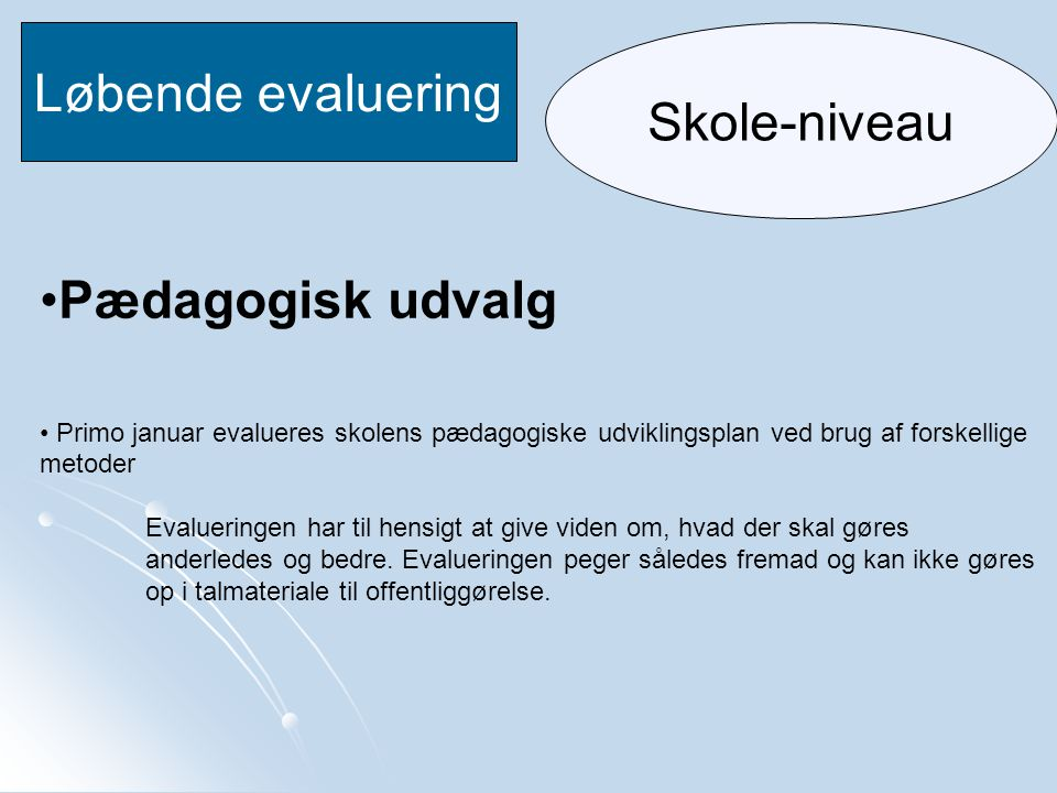 Løbende evaluering Skole-niveau Pædagogisk udvalg