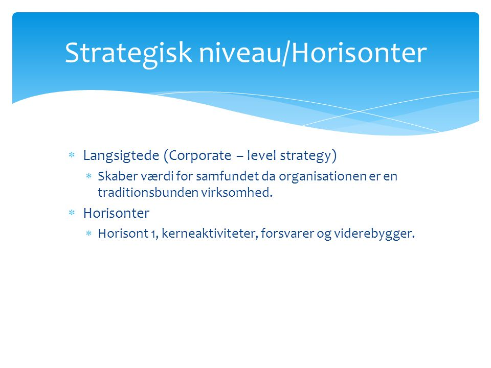 Strategisk niveau/Horisonter