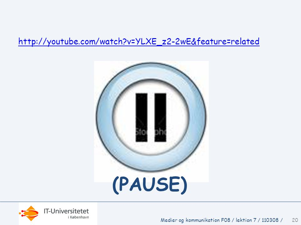 (PAUSE) http://youtube.com/watch v=YLXE_z2-2wE&feature=related