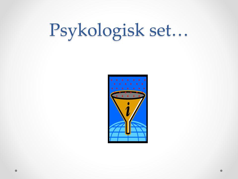 Psykologisk set…