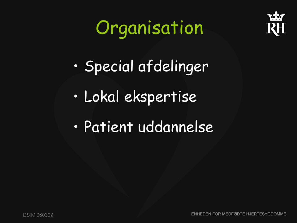 Organisation Special afdelinger Lokal ekspertise Patient uddannelse