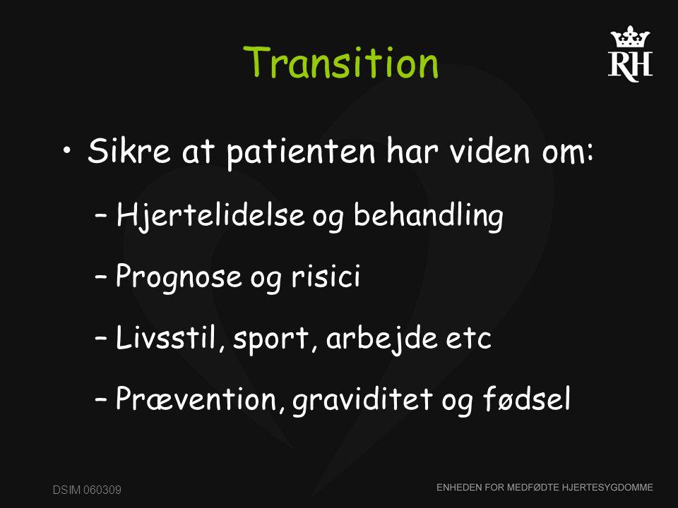 Transition Sikre at patienten har viden om: