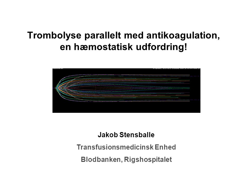 Trombolyse parallelt med antikoagulation, en hæmostatisk udfordring!