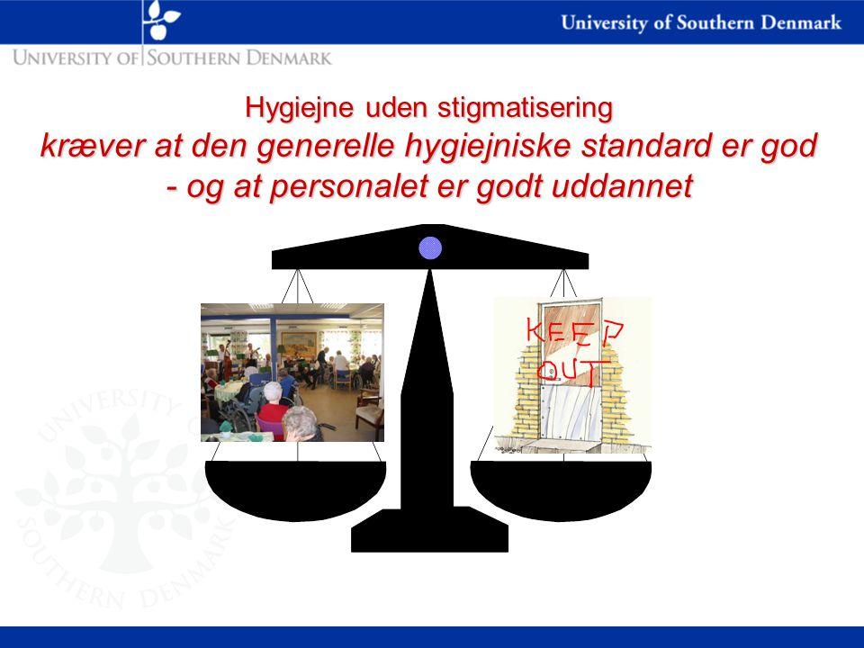 Hygiejne uden stigmatisering kræver at den generelle hygiejniske standard er god - og at personalet er godt uddannet