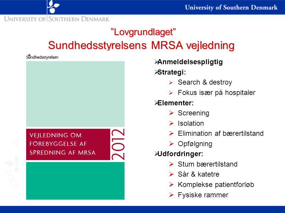 Lovgrundlaget Sundhedsstyrelsens MRSA vejledning