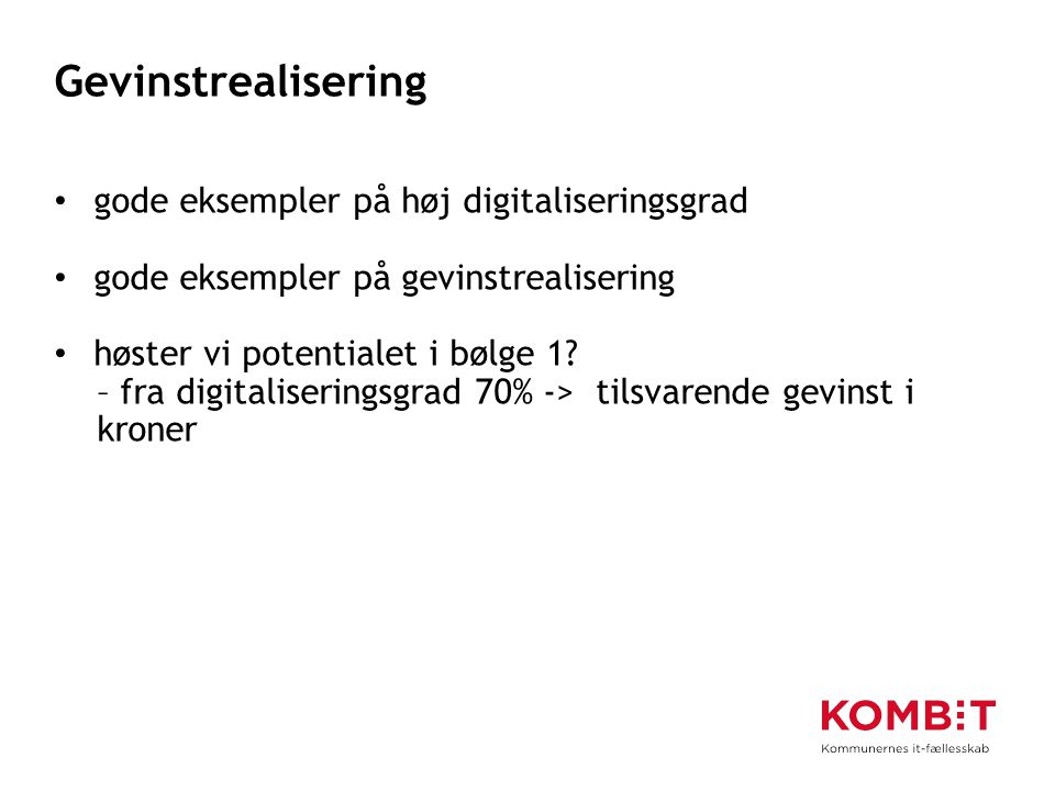 Gevinstrealisering gode eksempler på høj digitaliseringsgrad