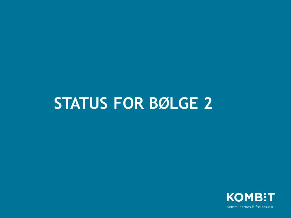 Status for bølge 2