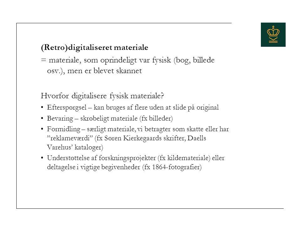 (Retro)digitaliseret materiale