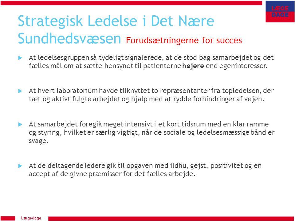 Strategisk Ledelse i Det Nære Sundhedsvæsen Forudsætningerne for succes