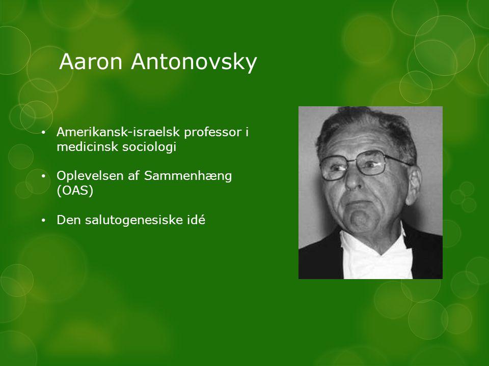 Aaron Antonovsky Amerikansk-israelsk professor i medicinsk sociologi