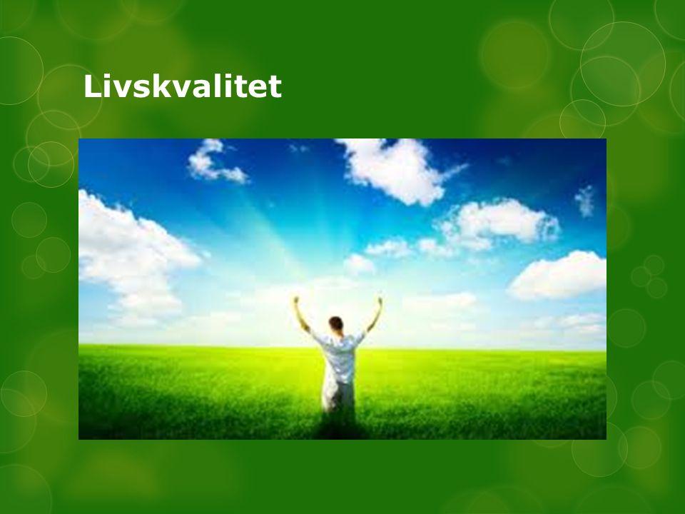 Livskvalitet Begrebet livskvalitet har haft sit indpas i det danske sprog de sidste 35 – 40 år. Ordet livskvalitet handler om, at livet har værdi.