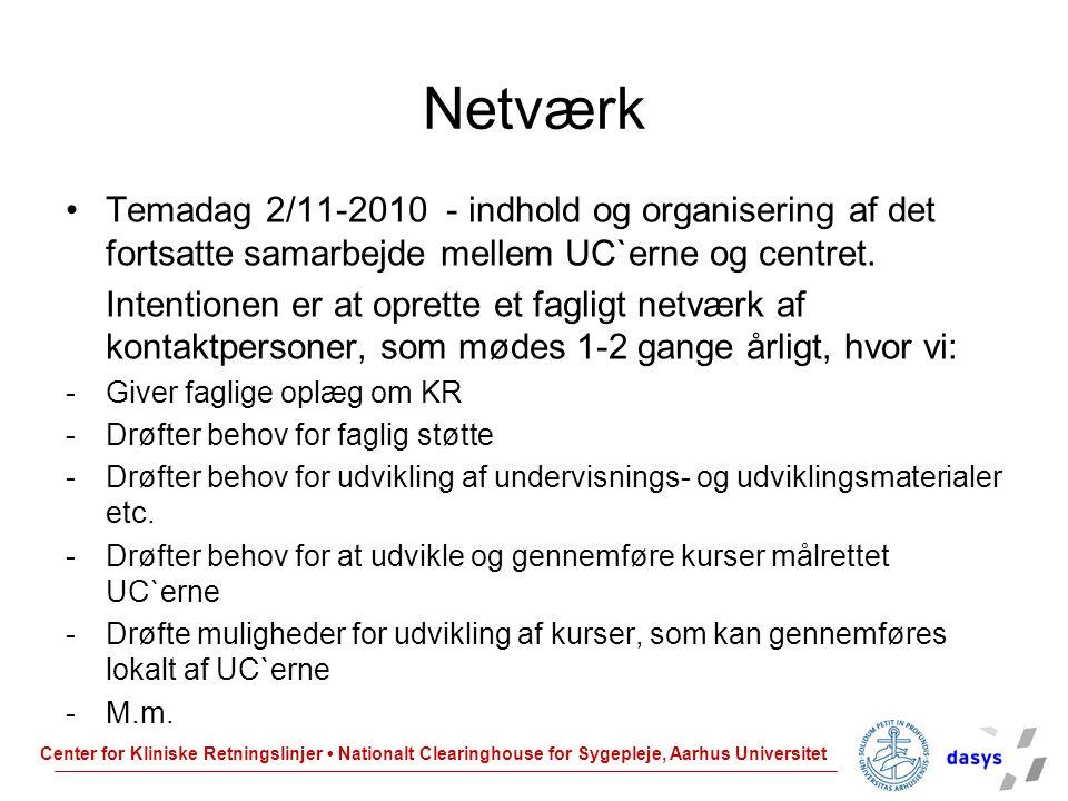 Netværk Temadag 2/11-2010 - indhold og organisering af det fortsatte samarbejde mellem UC`erne og centret.