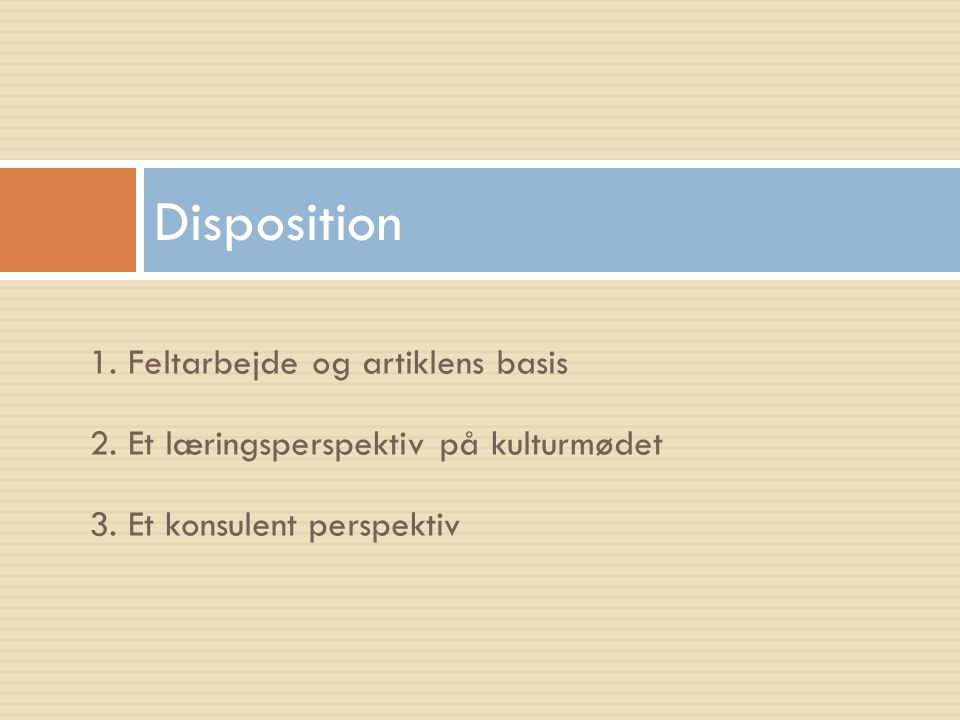 Disposition 1. Feltarbejde og artiklens basis