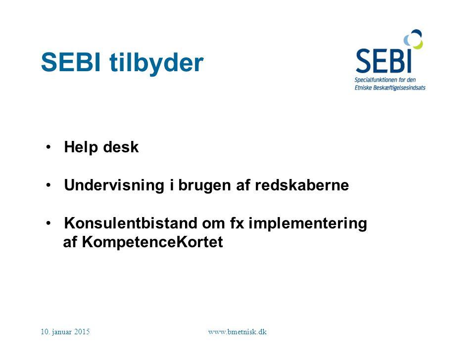 SEBI tilbyder Help desk Undervisning i brugen af redskaberne