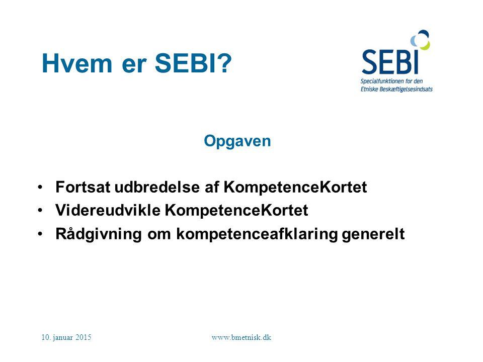 Hvem er SEBI Opgaven Fortsat udbredelse af KompetenceKortet
