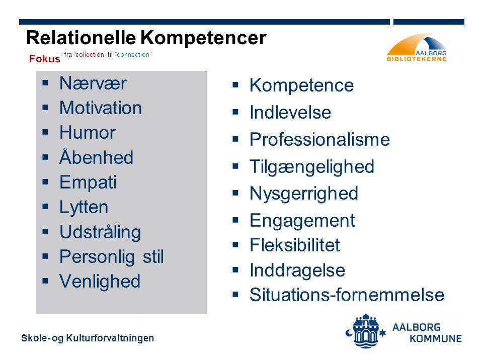 Fokus Relationelle Kompetencer Nærvær Motivation Humor Åbenhed Empati