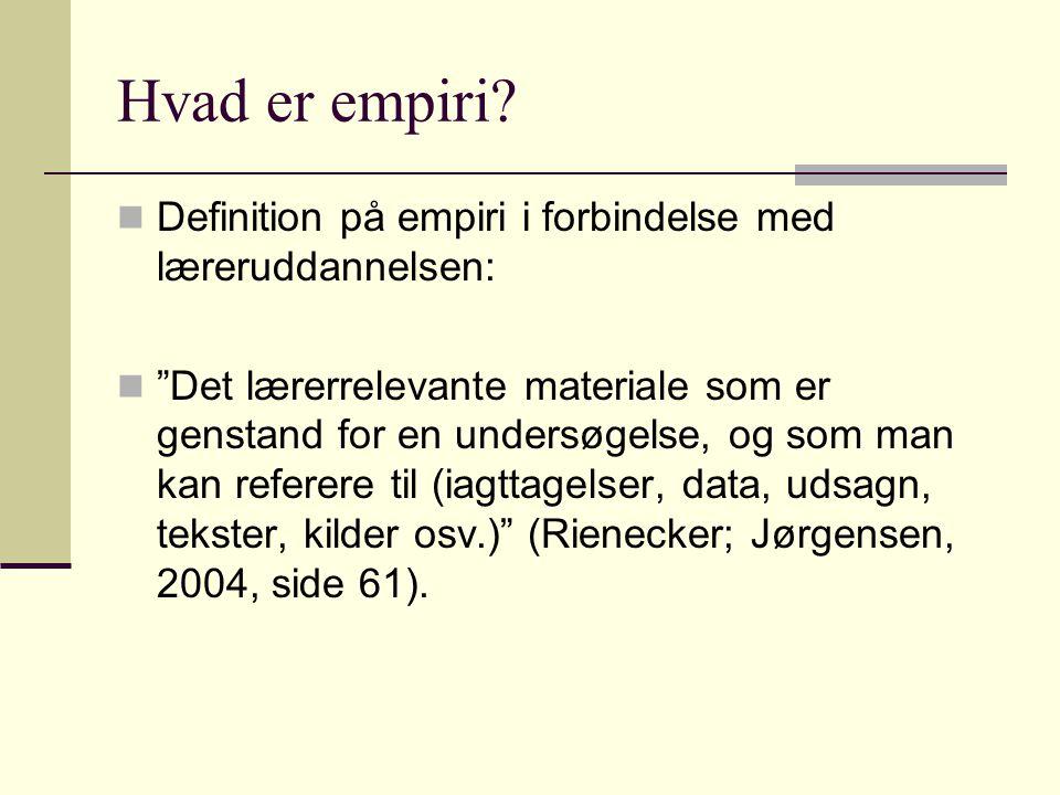 Hvad er empiri Definition på empiri i forbindelse med læreruddannelsen: