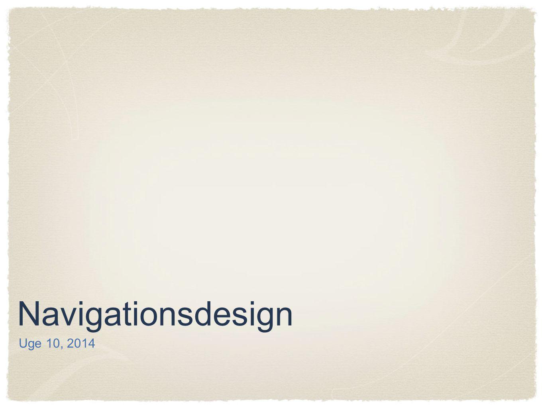 Navigationsdesign Uge 10, 2014