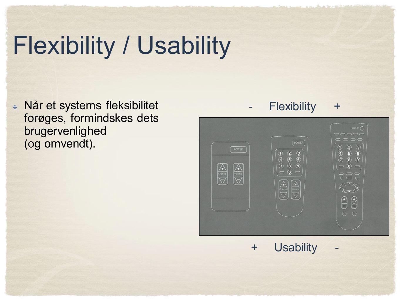 Flexibility / Usability