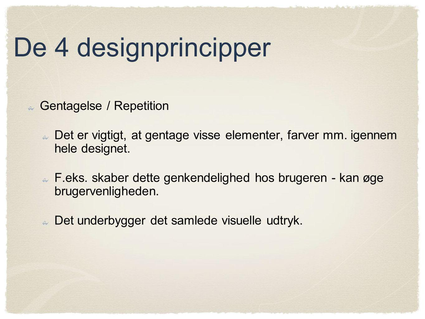 De 4 designprincipper Gentagelse / Repetition