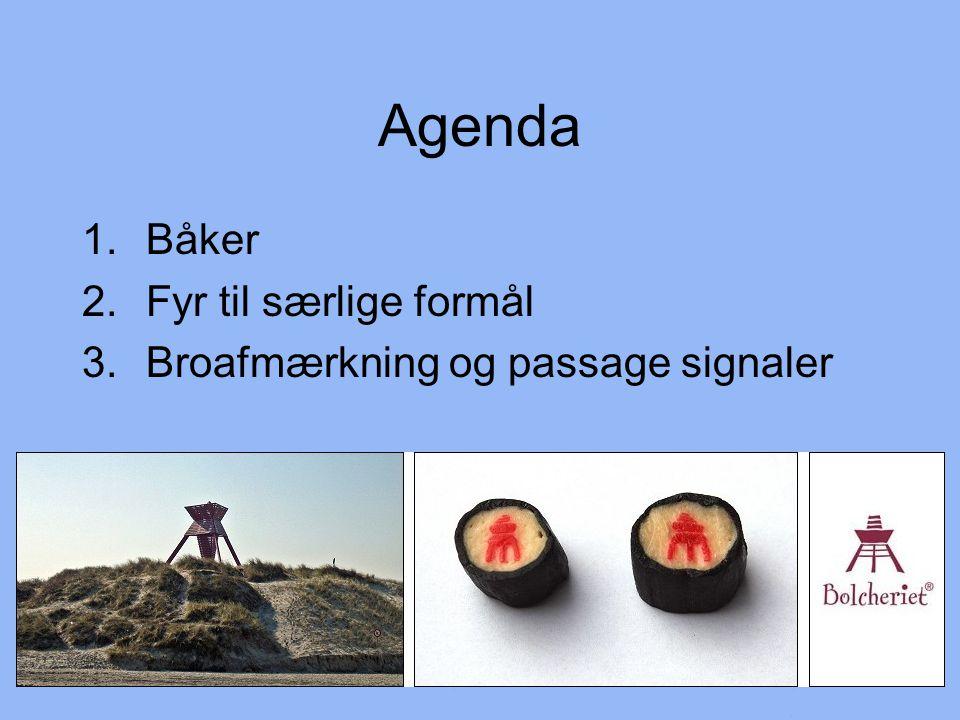 Agenda Båker Fyr til særlige formål Broafmærkning og passage signaler