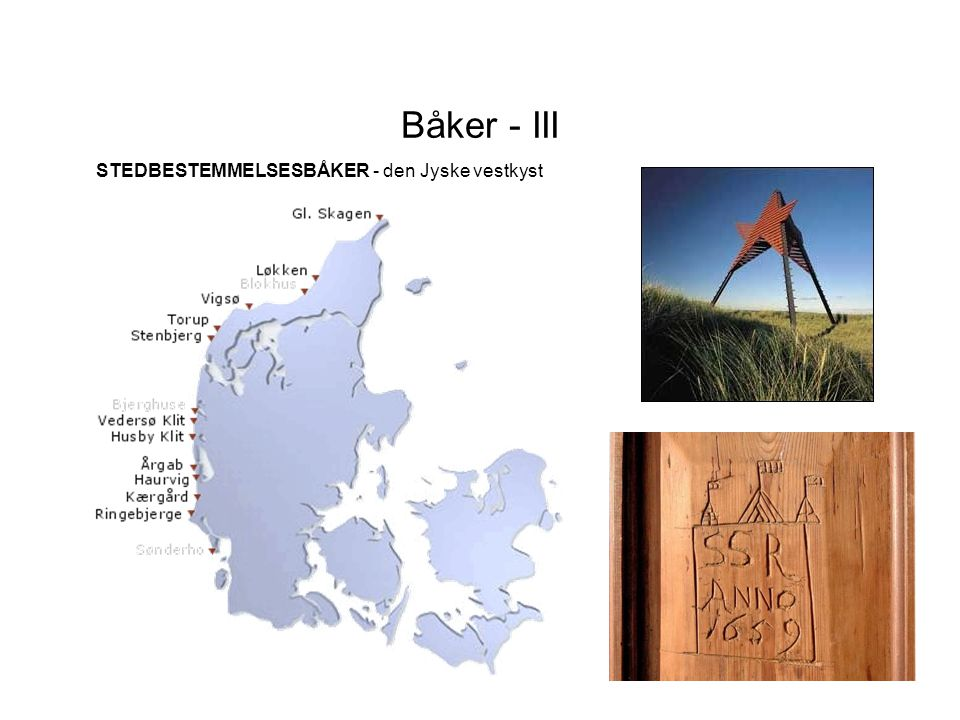 Båker - III STEDBESTEMMELSESBÅKER - den Jyske vestkyst