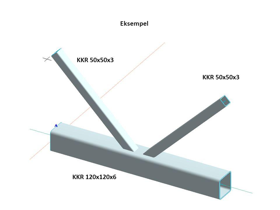 Eksempel KKR 50x50x3 KKR 50x50x3 KKR 120x120x6