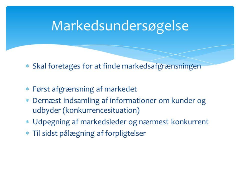 Markedsundersøgelse Skal foretages for at finde markedsafgrænsningen