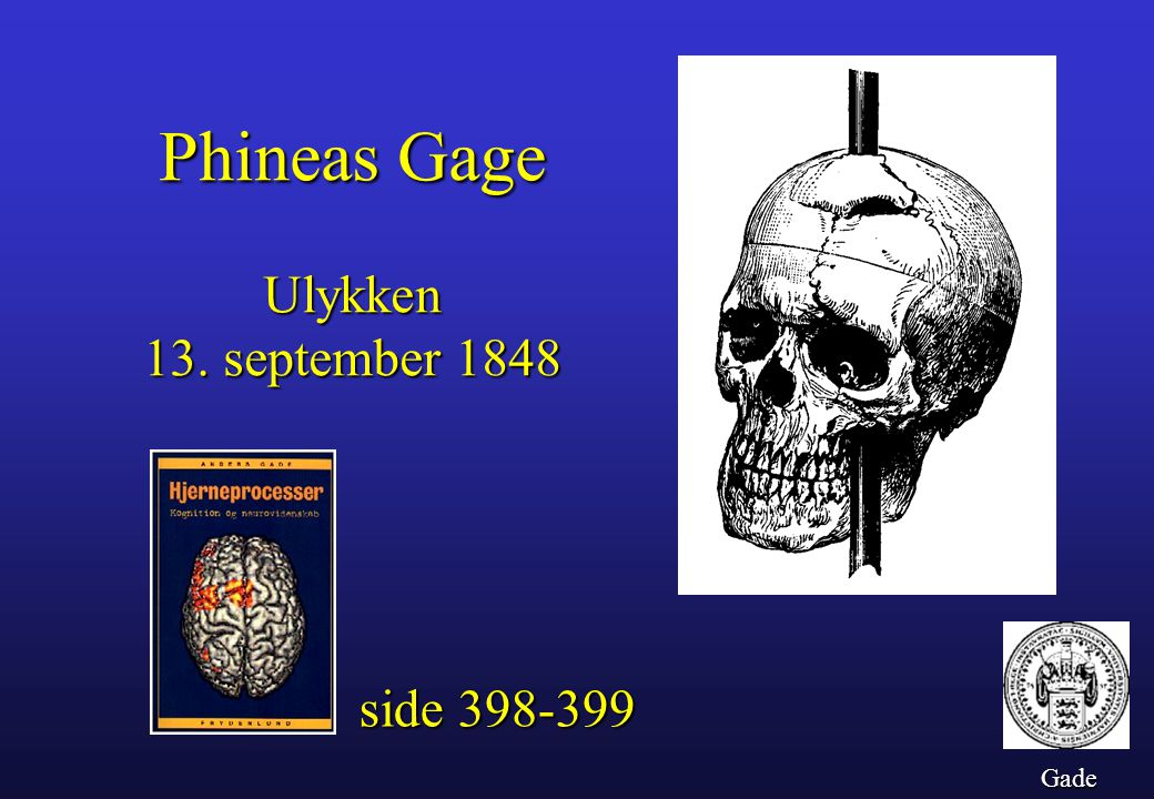Phineas Gage Ulykken 13. september 1848 side 398-399 Gade