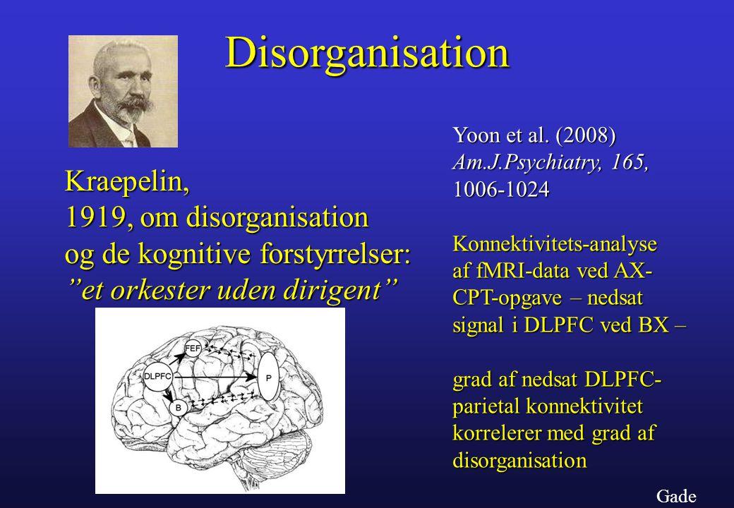 Disorganisation Kraepelin, 1919, om disorganisation