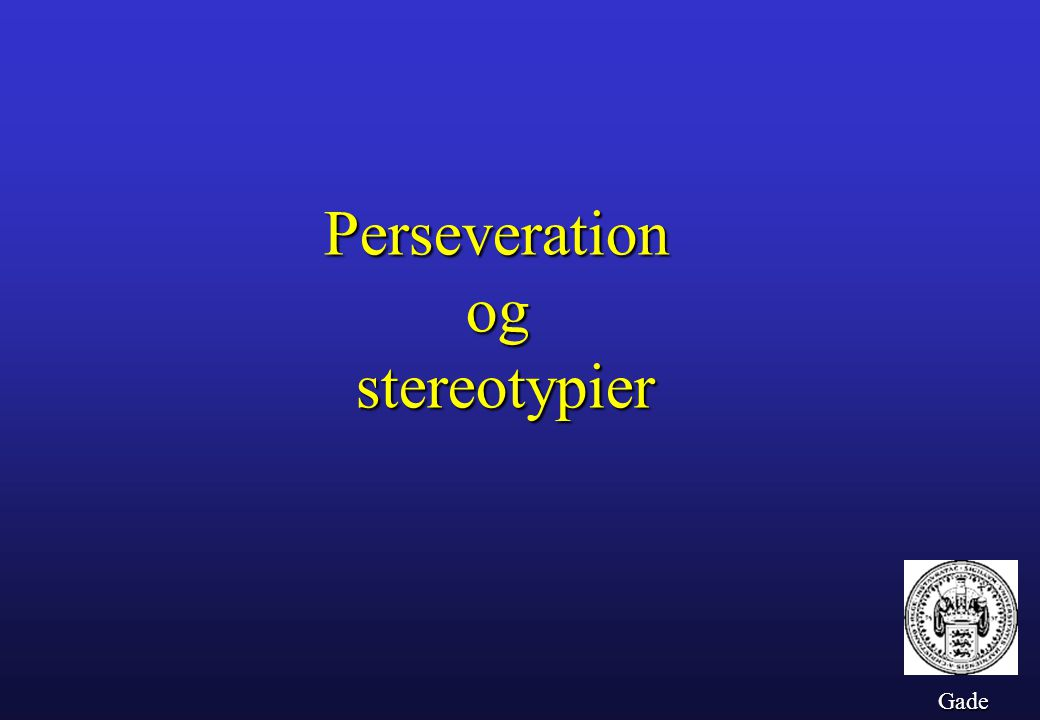 Perseveration og stereotypier