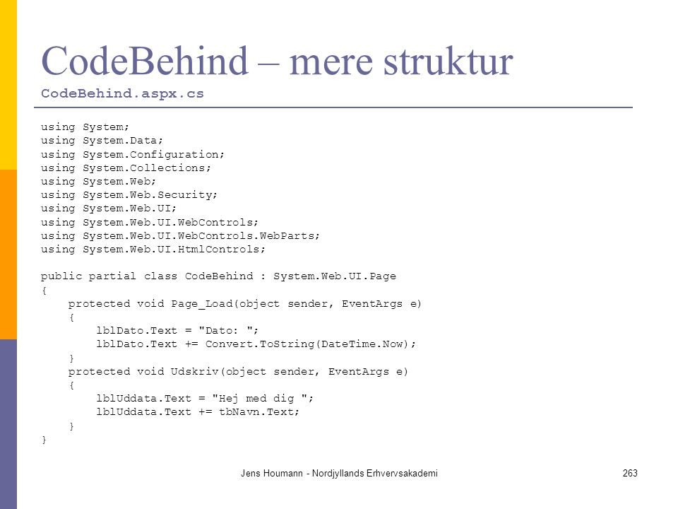 CodeBehind – mere struktur CodeBehind.aspx.cs