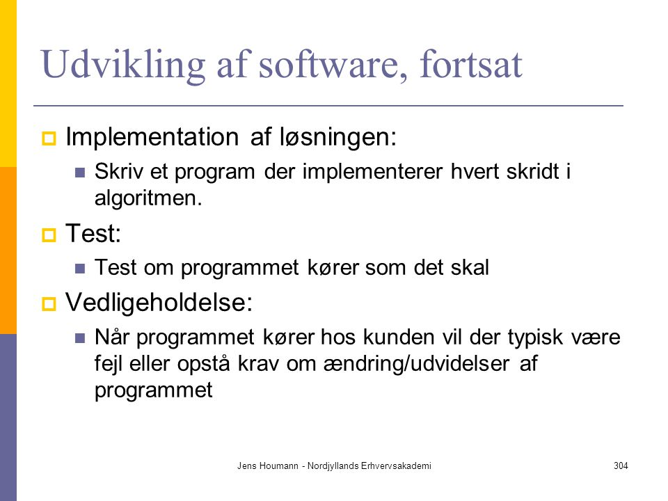 Udvikling af software, fortsat