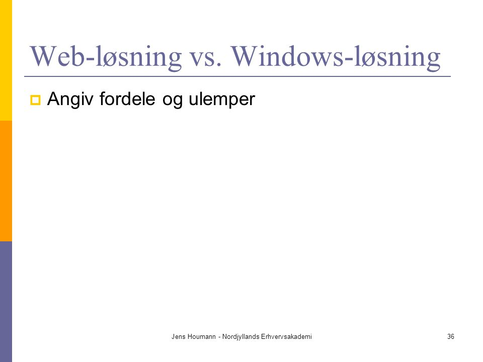 Web-løsning vs. Windows-løsning