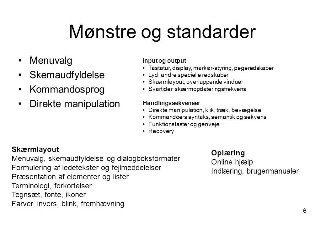 Mønstre og standarder Menuvalg Skemaudfyldelse Kommandosprog