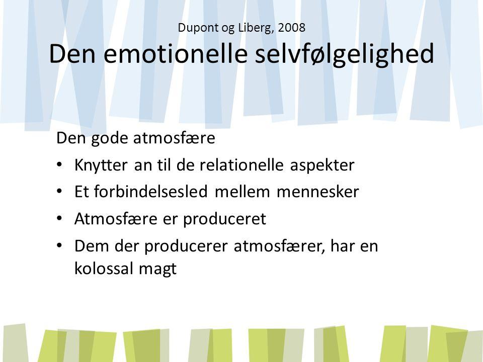 Dupont og Liberg, 2008 Den emotionelle selvfølgelighed