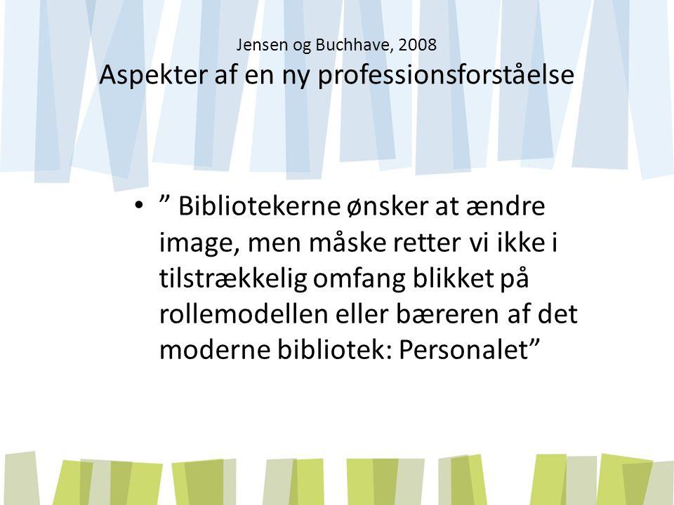 Jensen og Buchhave, 2008 Aspekter af en ny professionsforståelse