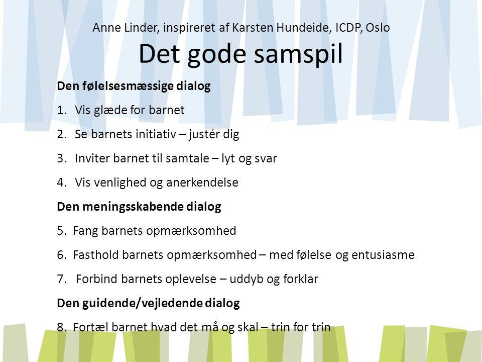 Anne Linder, inspireret af Karsten Hundeide, ICDP, Oslo Det gode samspil