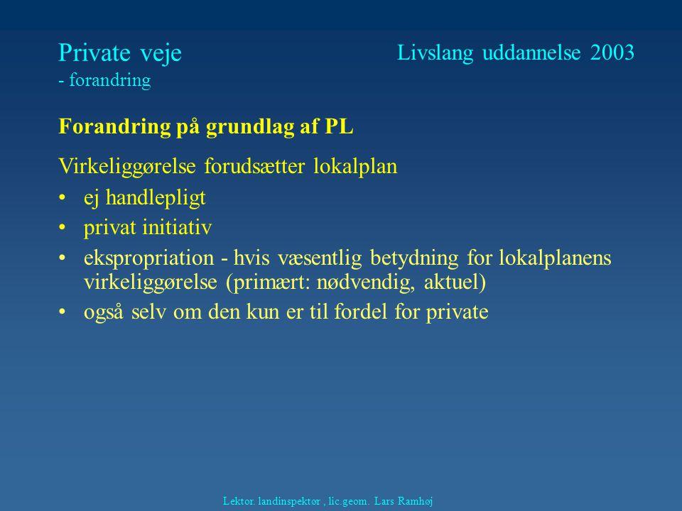 Private veje - forandring