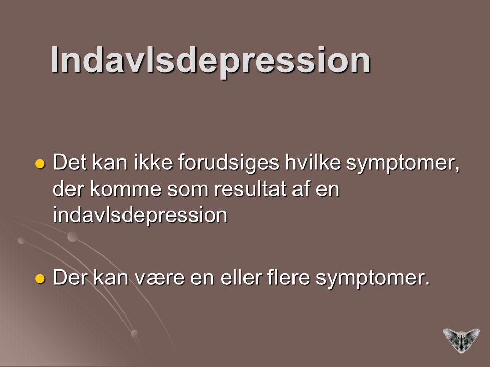 Indavlsdepression Det kan ikke forudsiges hvilke symptomer, der komme som resultat af en indavlsdepression.
