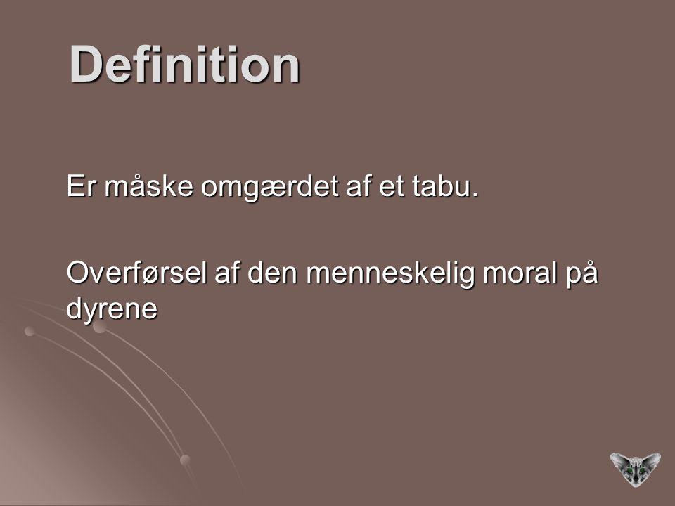 Definition Er måske omgærdet af et tabu.