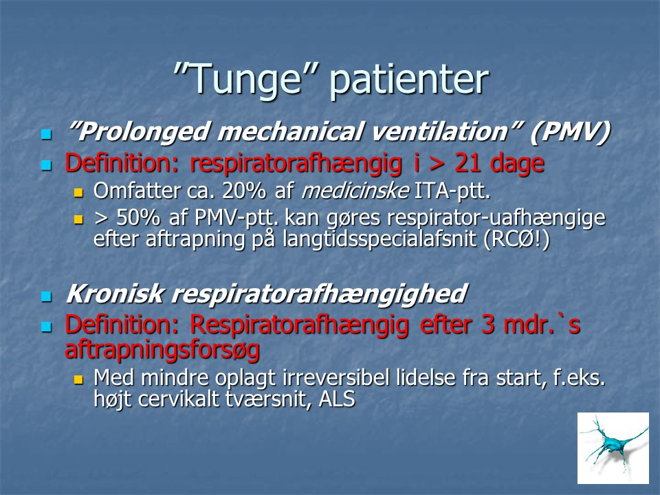Tunge patienter Prolonged mechanical ventilation (PMV)