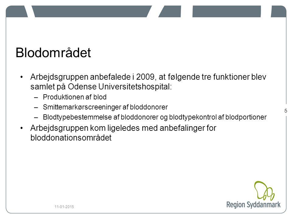 Blodområdet Arbejdsgruppen anbefalede i 2009, at følgende tre funktioner blev samlet på Odense Universitetshospital: