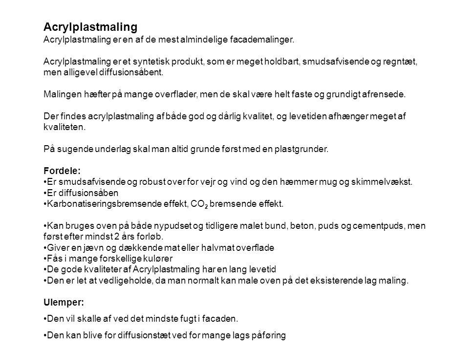 Acrylplastmaling Acrylplastmaling er en af de mest almindelige facademalinger.